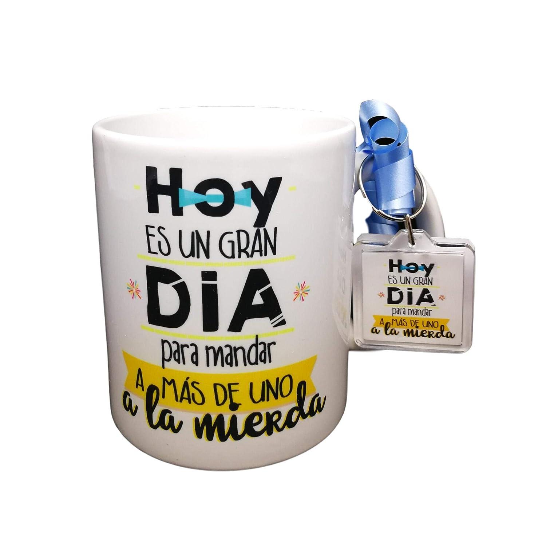 Taza Y Llavero Frase Hoy ES UN Gran Dia para MANDAR A MAS DE UNO A LA Mierda