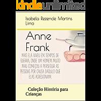 Anne Frank: Coleção História para Crianças