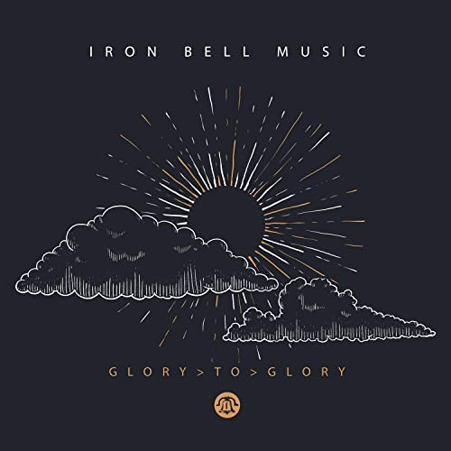 Iron Bell Music - Glory to Glory (2018)