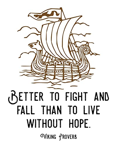 Amazon Viking Quote Better To Fight And Fall Than To Live Enchanting Vikings Sailors Quotes