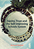 Equity, Trust and the Self-improving Schools System (English Edition)