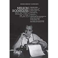 Nelson Rodrigues: Selected Plays: Wedding Dress; Waltz No. 6; All Nudity Will Punished; Forgive Me for Your Betrayal…