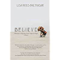 Believe!: A Woman's Odyssey, from Tragic to Magic