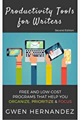 Productivity Tools for Writers: An introduction to free and low-cost programs that help you organize, prioritize, and focus Kindle Edition