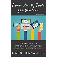 Productivity Tools for Writers: An introduction to free and low-cost programs that help you organize, prioritize, and focus