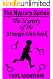 The Mystery of the Strange Notebook (The Mystery Series Short Story Book 4)