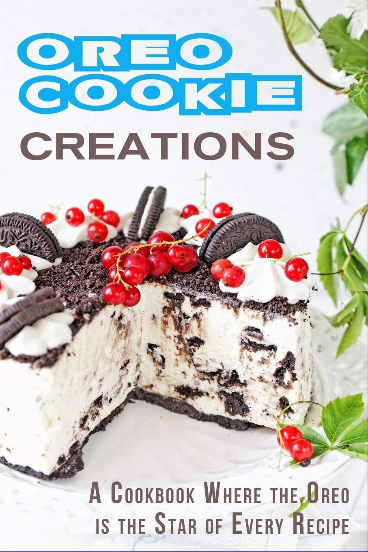 Oreo Cookie Creations: A Cookbook Where the Oreo is the Star of Every Recipe: Amazon.es: Stevens, JR: Libros en idiomas extranjeros