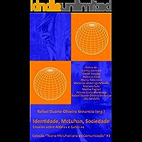Identidade, McLuhan, Sociedade: Ensaios sobre Aldeias e Galáxias (Teoria Mcluhaniana da Comunicação Livro 3)