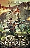 Future Reshaped: A Post-Apocalyptic Harem: 3