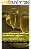 The Official International Professional Bartender's Guide (3rd Edition): The Most Comprehensive and Complete Professional Bartender's Recipe Book 2020