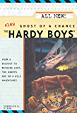Ghost of a Chance (The Hardy Boys Book 169)