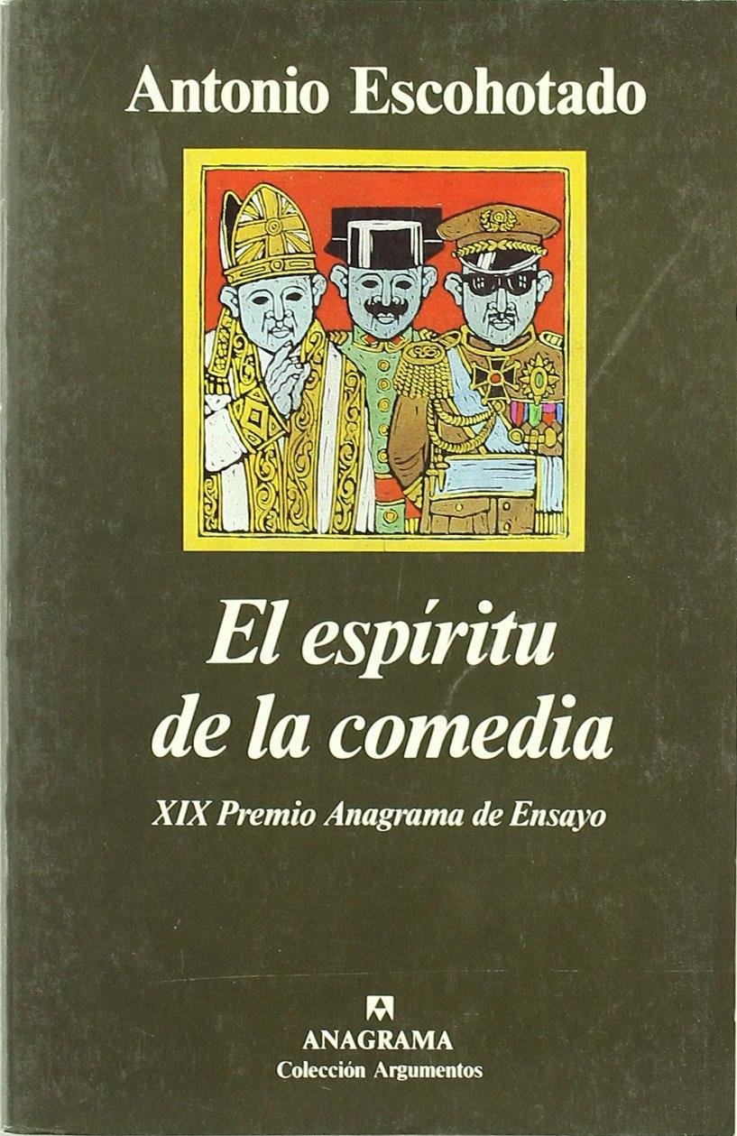 El espíritu de la comedia (Argumentos): Amazon.es: Antonio Escohotado: Libros