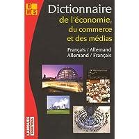 Dictionnaire De L' Economie du Commerce Et Des Médias, Francais-Allemand/Allemand-Francais