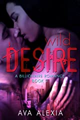 Romance: Wild Desire: A Billionaire Romance (Contemporary New Adult Romance) (The Desire Series Book 3) Kindle Edition