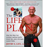 The Life Plan: How Any Man Can Achieve Lasting Health, Great Sex, and a Stronger, Leaner Body (English Edition)