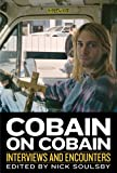 Cobain on Cobain: Interviews and Encounters (Musicians in Their Own Words)