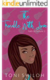 The Trouble With Love: Faith & Fortune 1