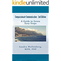Compassionate Communication - 2nd Edition: A Guide in Seven Easy Steps (English Edition)