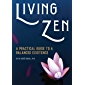 Living Zen: A Practical Guide to a Balanced Existence