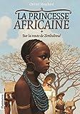 La Princesse africaine, Tome 1 : Sur la route de Zimbaboué
