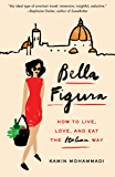 Bella Figura: How to Live, Love, and Eat the Italian Way (English Edition)