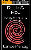 Ruck & Roll: Further Adventures in Krav Maga