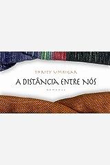 A distância entre nós (Portuguese Edition) Kindle Edition