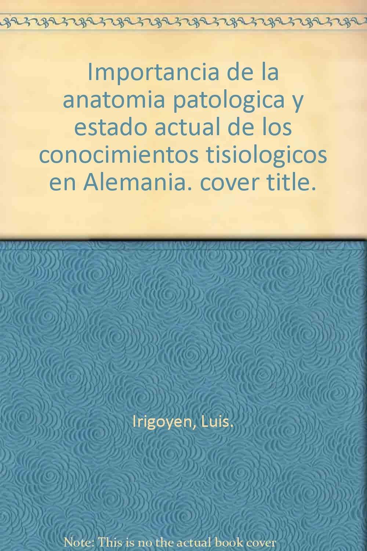 Importancia de la anatomia patologica y estado actual de los ...