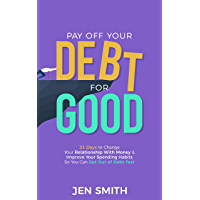 Pay Off Your Debt for Good: 21 Days to Change Your Relationship With Money & Improve Your Spending Habits So You Can Get Out of Debt Fast (English Edition)