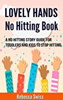 Lovely Hands No Hitting Book:  A No Hitting Story