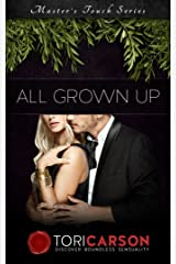 All Grown Up: Author's Edition (Master's Touch Book 2) Kindle Edition