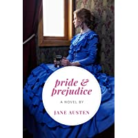 Pride and Prejudice: A novel by Jane Austen