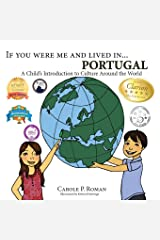If You Were Me and Lived in...Portugal: A Child's Introduction to Cultures Around the World (Volume 10) Paperback
