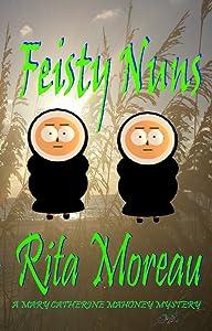 Feisty Nuns (A Mary Catherine Mahoney Mystery Book 3)