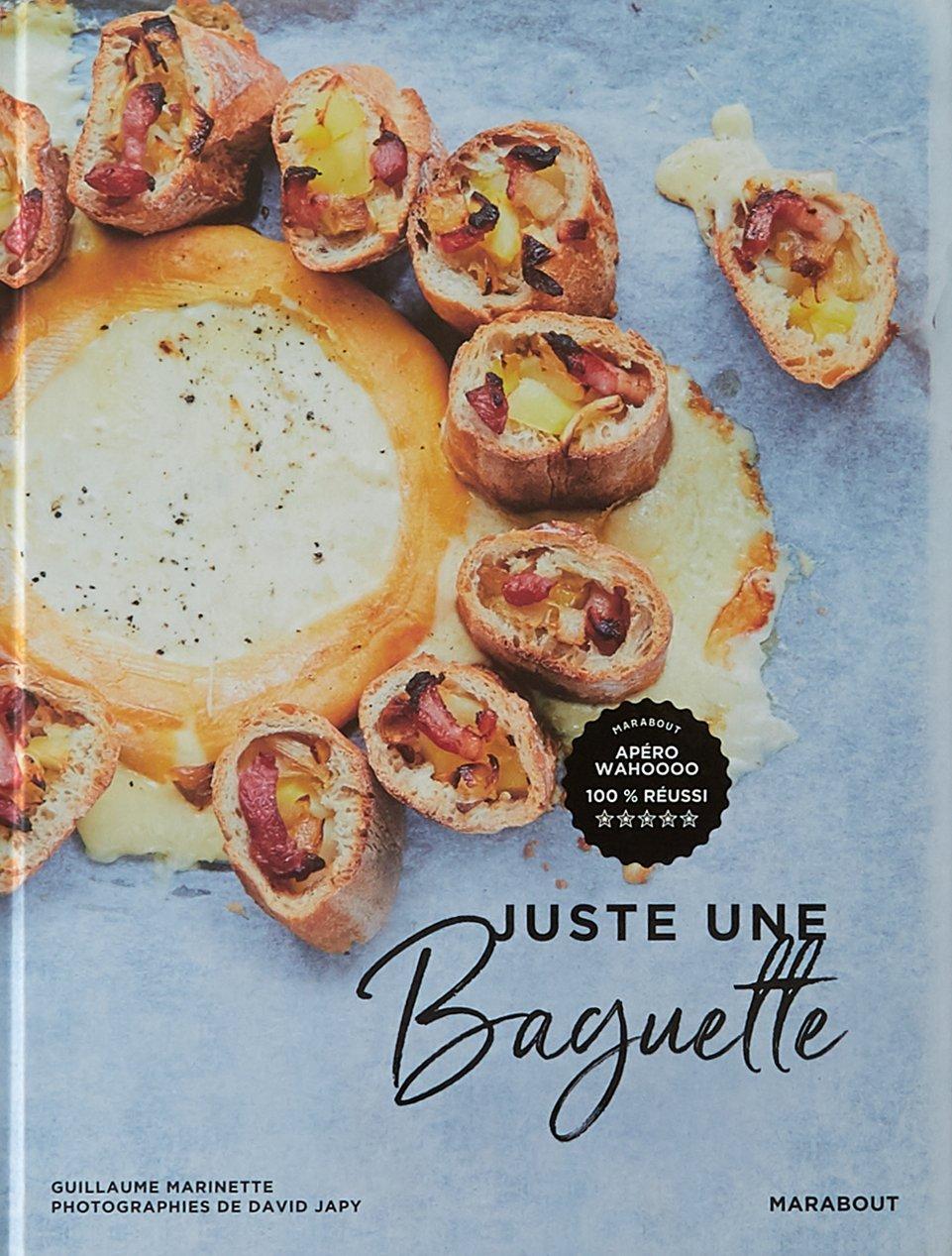 Juste une baguette Relié – 2 mai 2018 Guillaume Marinette Marabout 2501125525 Cuisine