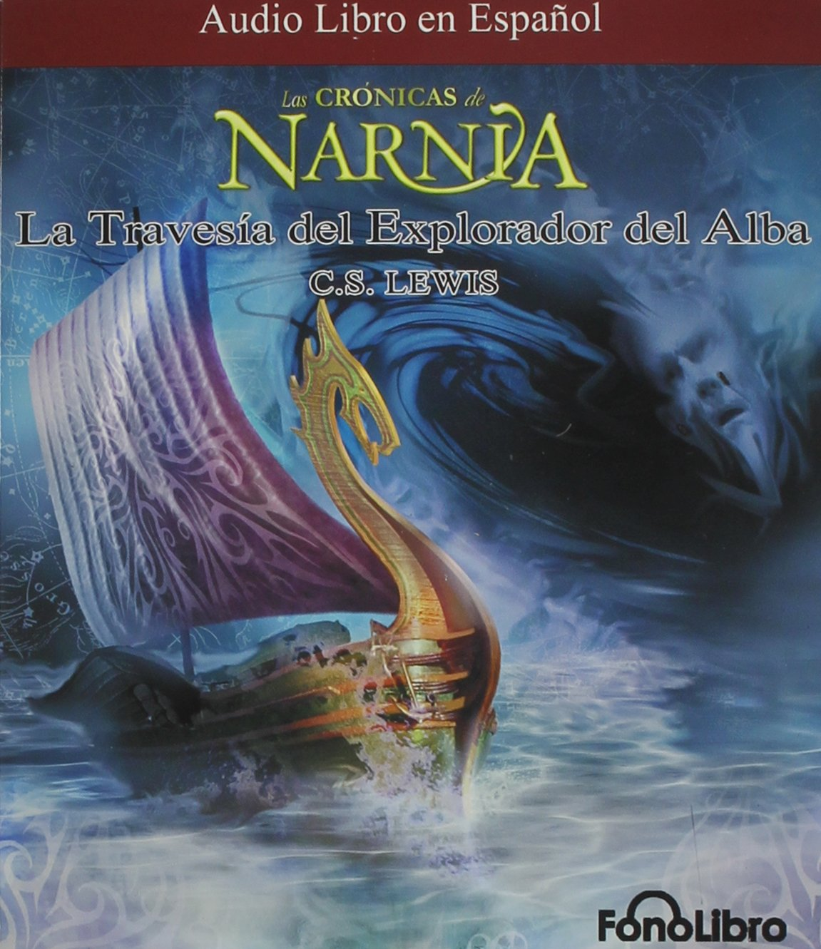 La Travesia del Explorador del Alba (Chronicles of Narnia ...