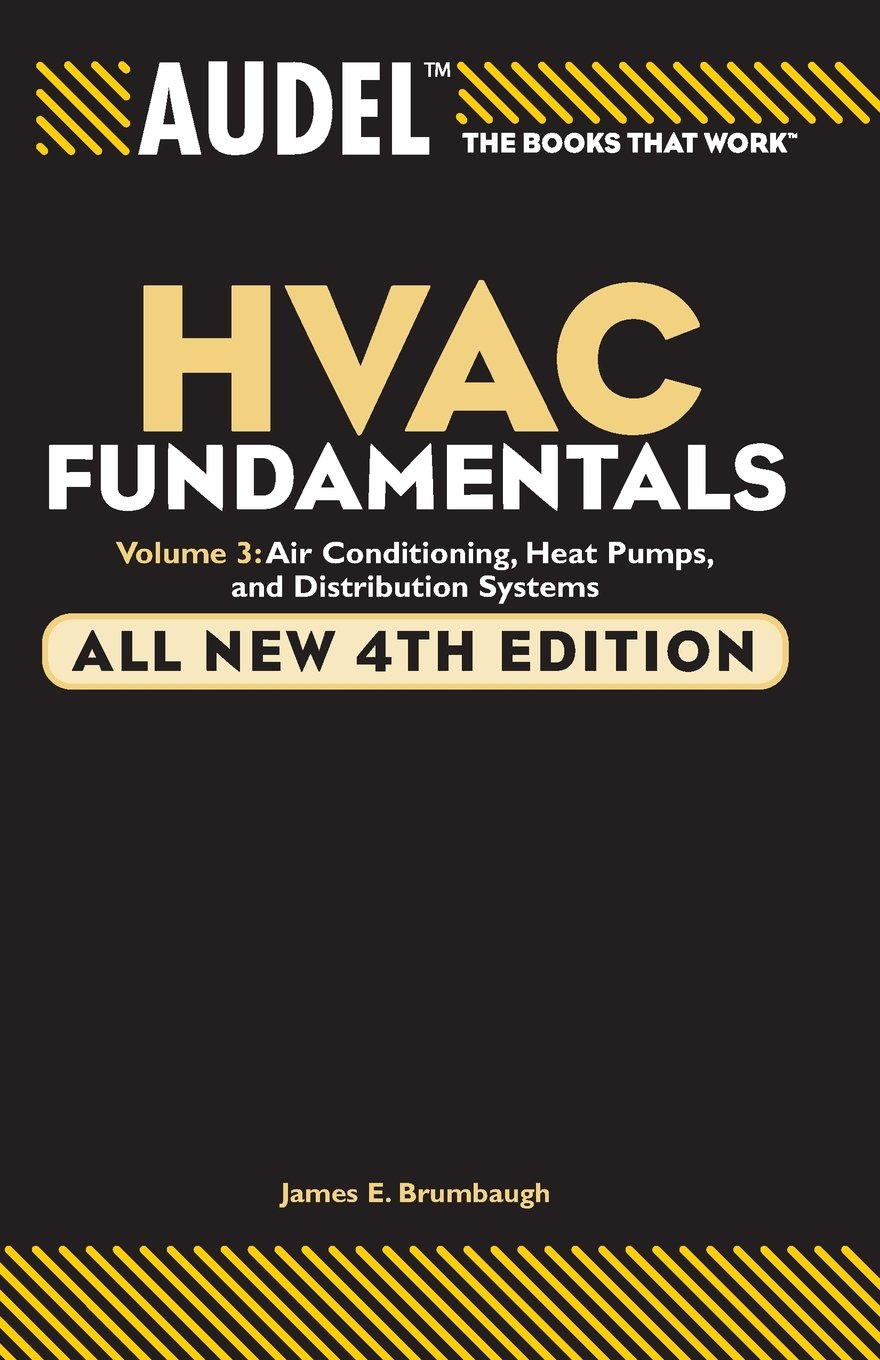 Audel HVAC Fundamentals, Volume 3: Air Conditioning, Heat Pumps and  Distribution Systems: James E. Brumbaugh: 0785555872691: Books - Amazon.ca