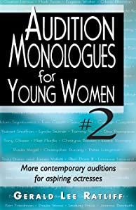 Audition Monologues for Young Women #2: More Contemporary Auditions for Aspiring Actresses