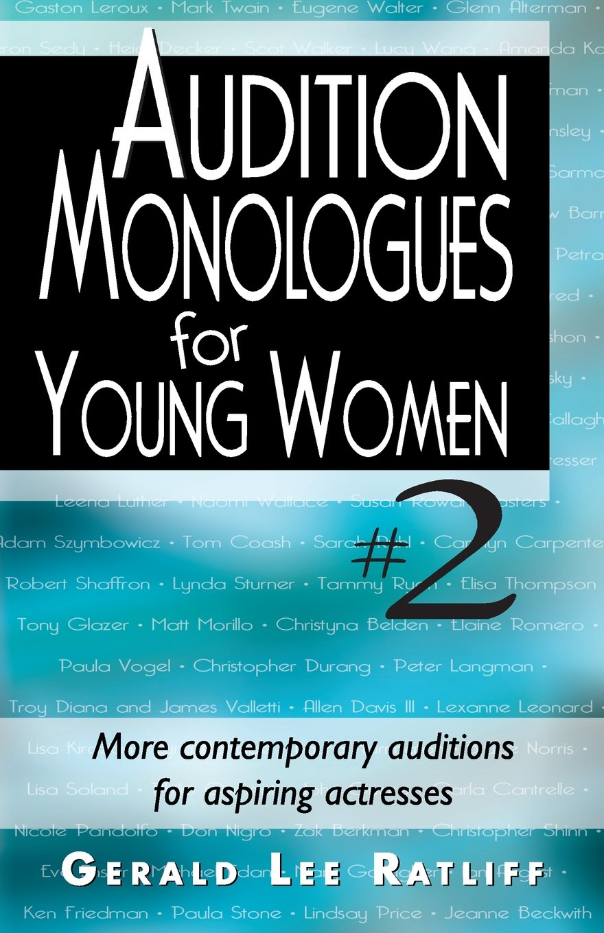 Audition Monologues for Young Women #2: More Contemporary Auditions for Aspiring Actresses ebook