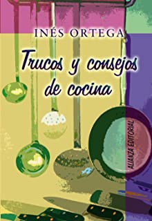 Trucos Y Consejos De Cocina/ Tricks and Advice for Cooking (Spanish Edition)