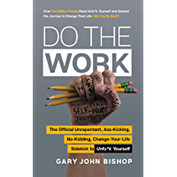 Do the Work: The Official Unrepentant, Ass-Kicking, No-Kidding, Change-Your-Life Sidekick to Unfu*k Yourself (Unfu*k Yourself series) (English Edition)