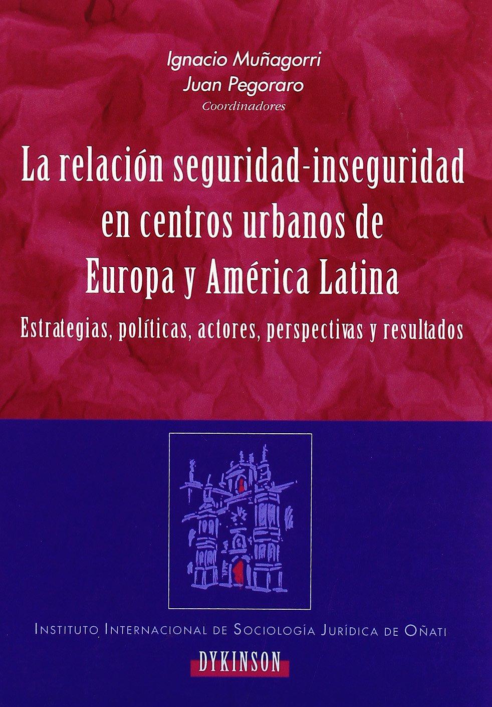 La Relación Seguridad-Inseguridad En Centros Urban (Spanish Edition): Ignaciomuñagorri Laguía: 9788497723763: Amazon.com: Books