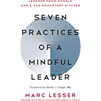 Seven Practices of a Mindful Leader: Lessons from Google and a Zen Monastery Kitchen