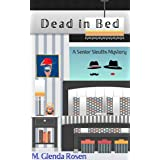 Dead in Bed (The Senior Sleuths Mysteries Book 1)