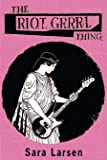 The Riot Grrrl Thing