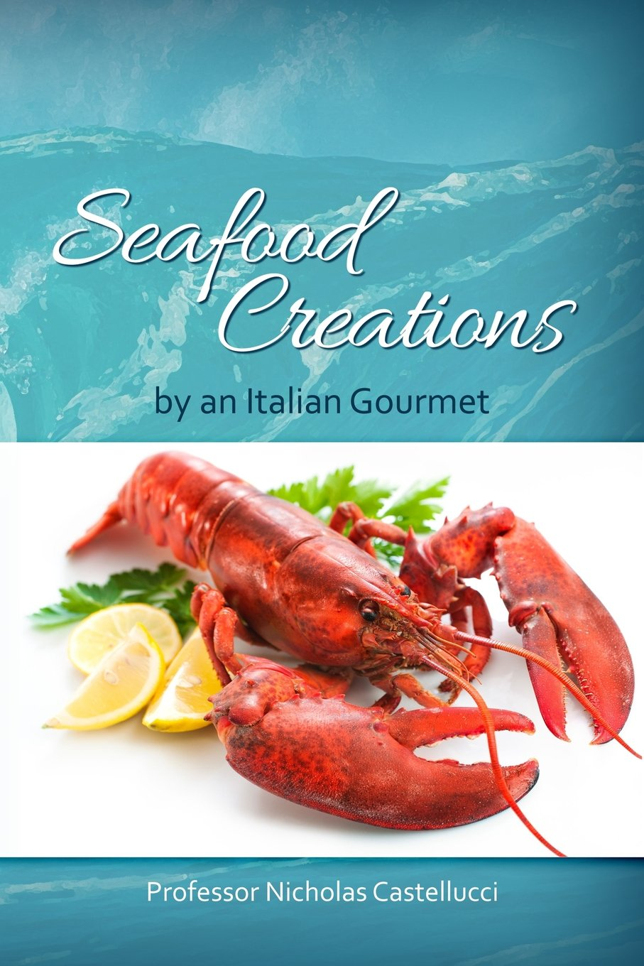 Download Seafood Creations by an Italian Gourmet pdf epub