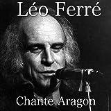 Léo Ferré chante Aragon