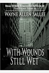 With Wounds Still Wet Kindle Edition