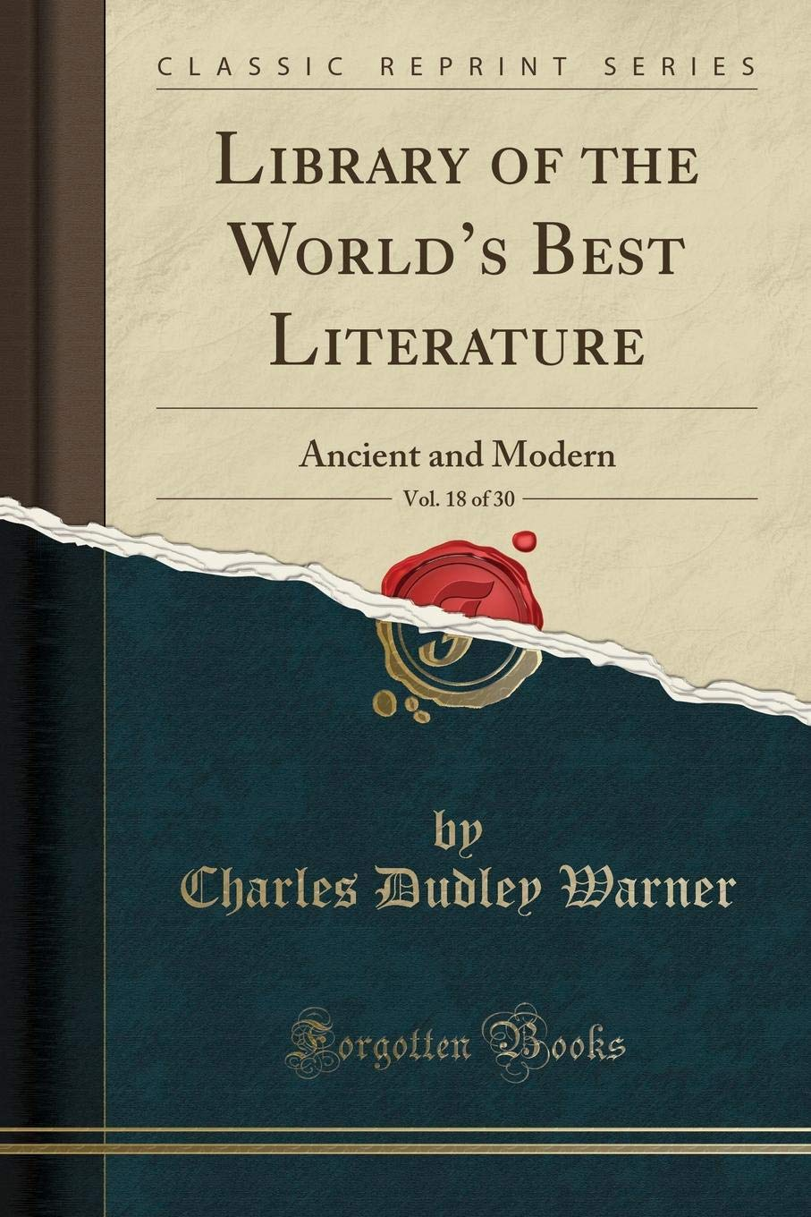 Library of the World's Best Literature, Vol. 18 of 30: Ancient and Modern (Classic Reprint) pdf epub