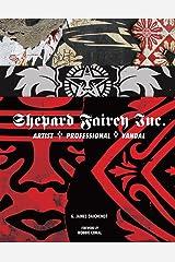 Shepard Fairey Inc.: Artist/Professional/Vandal Hardcover